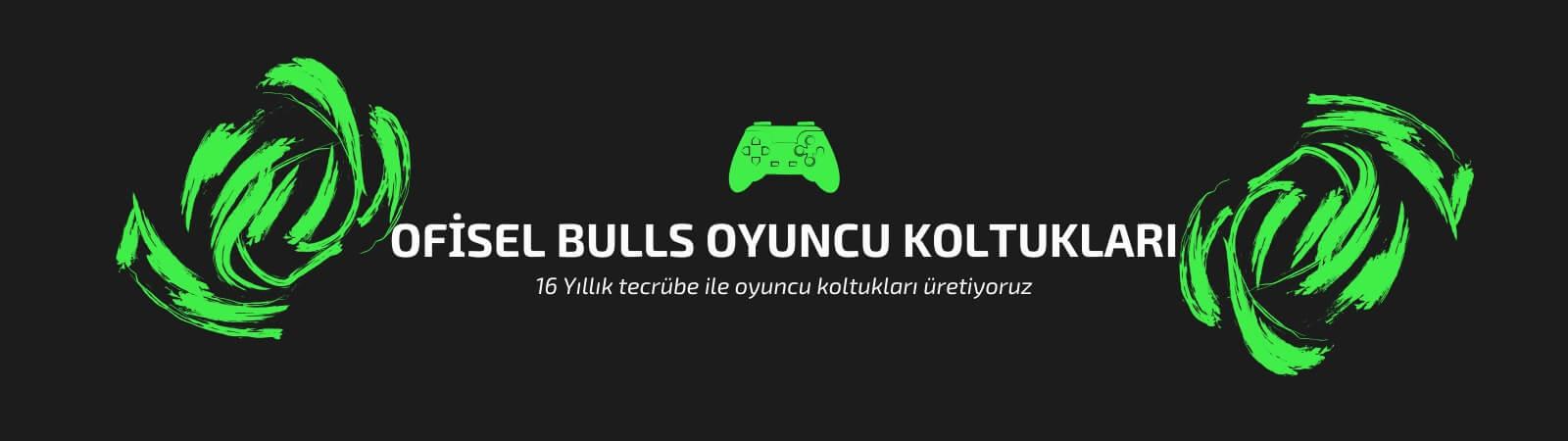 Bulls Oyuncu Koltukları Modelleri ve Fiyatları
